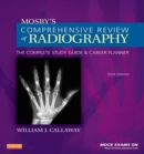 Mosby's Comprehensive Review of Radiography - E-Book : The Complete Study Guide and Career Planner - eBook
