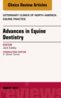 Advances in Equine Dentistry, An Issue of Veterinary Clinics: Equine Practice, E-Book - eBook