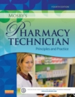 Mosby's Pharmacy Technician - E-Book : Principles and Practice - eBook