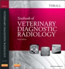 Textbook of Veterinary Diagnostic Radiology - E-Book - eBook