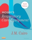 Mosby's Respiratory Care Equipment - E-Book - eBook