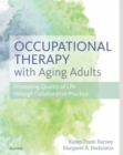 Occupational Therapy with Aging Adults - E-Book : Promoting Quality of Life through Collaborative Practice - eBook