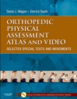 Orthopedic Physical Assessment Atlas and Video- E-Book : Selected Special Tests and Movements - eBook