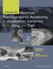 Atlas of Normal Radiographic Anatomy and Anatomic Variants in the Dog and Cat - E-Book - eBook