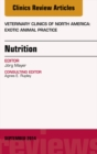 Nutrition, An Issue of Veterinary Clinics of North America: Exotic Animal Practice, E-Book - eBook
