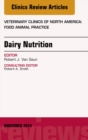 Dairy Nutrition, An Issue of Veterinary Clinics of North America: Food Animal Practice, E-Book - eBook