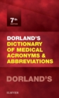 Dorland's Dictionary of Medical Acronyms and Abbreviations - Book
