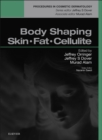 Body Shaping, Skin Fat and Cellulite E-Book : Procedures in Cosmetic Dermatology Series - eBook