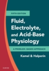 Fluid, Electrolyte and Acid-Base Physiology E-Book : A Problem-Based Approach - eBook