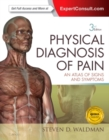 Physical Diagnosis of Pain : An Atlas of Signs and Symptoms - Book
