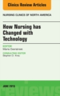 How Nursing has Changed with Technology, An Issue of Nursing, E-Book - eBook