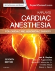 Kaplan's Cardiac Anesthesia : In Cardiac and Noncardiac Surgery - Book