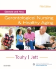 Ebersole and Hess' Gerontological Nursing & Healthy Aging - Book