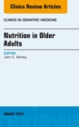 Nutrition in Older Adults, An Issue of Clinics in Geriatric Medicine, E-Book - eBook