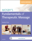 Mosby's Fundamentals of Therapeutic Massage - E-Book - eBook