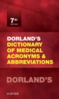 Dorland's Dictionary of Medical Acronyms and Abbreviations E-Book - eBook