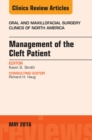 Management of the Cleft Patient, An Issue of Oral and Maxillofacial Surgery Clinics of North America, E-Book - eBook