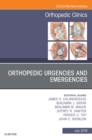 Orthopedic Urgencies and Emergencies, An Issue of Orthopedic Clinics, E-Book - eBook