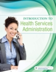 Introduction to Health Services Administration - E-Book - eBook