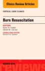 Burn Resuscitation, An Issue of Critical Care Clinics - Book
