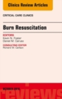 Burn Resuscitation, An Issue of Critical Care Clinics, E-Book - eBook