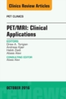 PET/MRI: Clinical Applications, An Issue of PET Clinics, E-Book - eBook