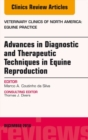 Advances in Diagnostic and Therapeutic Techniques in Equine Reproduction, An Issue of Veterinary Clinics of North America: Equine Practice, E-Book - eBook