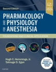 Pharmacology and Physiology for Anesthesia : Foundations and Clinical Application - Book