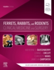 Ferrets, Rabbits, and Rodents : Clinical Medicine and Surgery - Book