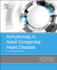 Arrhythmias in Adult Congenital Heart Disease : A Case-Based Approach - Book