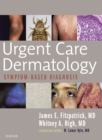 Urgent Care Dermatology: Symptom-Based Diagnosis E-Book - eBook