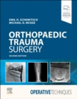 Operative Techniques: Orthopaedic Trauma Surgery - Book