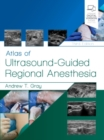 Atlas of Ultrasound-Guided Regional Anesthesia - Book