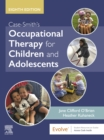 Case-Smith's Occupational Therapy for Children and Adolescents - E-Book - eBook