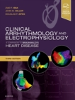 Clinical Arrhythmology and Electrophysiology : A Companion to Braunwald's Heart Disease - Book