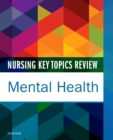 Nursing Key Topics Review: Mental Health - E-Book - eBook