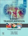 Kidney Transplantation - Principles and Practice - Book