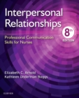 Interpersonal Relationships : Professional Communication Skills for Nurses - Book