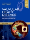 Valvular Heart Disease: A Companion to Braunwald's Heart Disease - Book