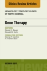 Gene Therapy, An Issue of Hematology/Oncology Clinics of North America, E-Book - eBook