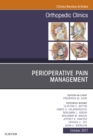 Perioperative Pain Management, An Issue of Orthopedic Clinics, E-Book - eBook