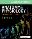 Anatomy & Physiology Laboratory Manual and E-Labs E-Book - eBook