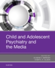 Child and Adolescent Psychiatry and the Media - eBook