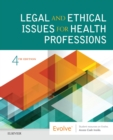 Legal and Ethical Issues for Health Professions E-Book - eBook