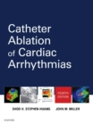Catheter Ablation of Cardiac Arrhythmias E-Book - eBook