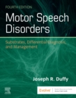 Motor Speech Disorders E-Book : Substrates, Differential Diagnosis, and Management - eBook