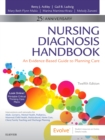 Nursing Diagnosis Handbook : An Evidence-Based Guide to Planning Care - Book
