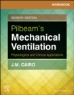 Workbook for Pilbeam's Mechanical Ventilation : Physiological and Clinical Applications - Book