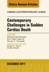 Contemporary Challenges in Sudden Cardiac Death, An Issue of Cardiac Electrophysiology Clinics, E-Book - eBook