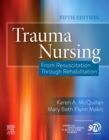 Trauma Nursing : From Resuscitation Through Rehabilitation - Book